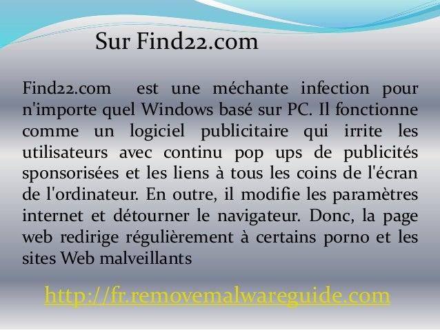 Sur Find22.com Find22.com est une méchante infection pour n'importe quel Windows basé sur PC. Il fonctionne comme un logic...