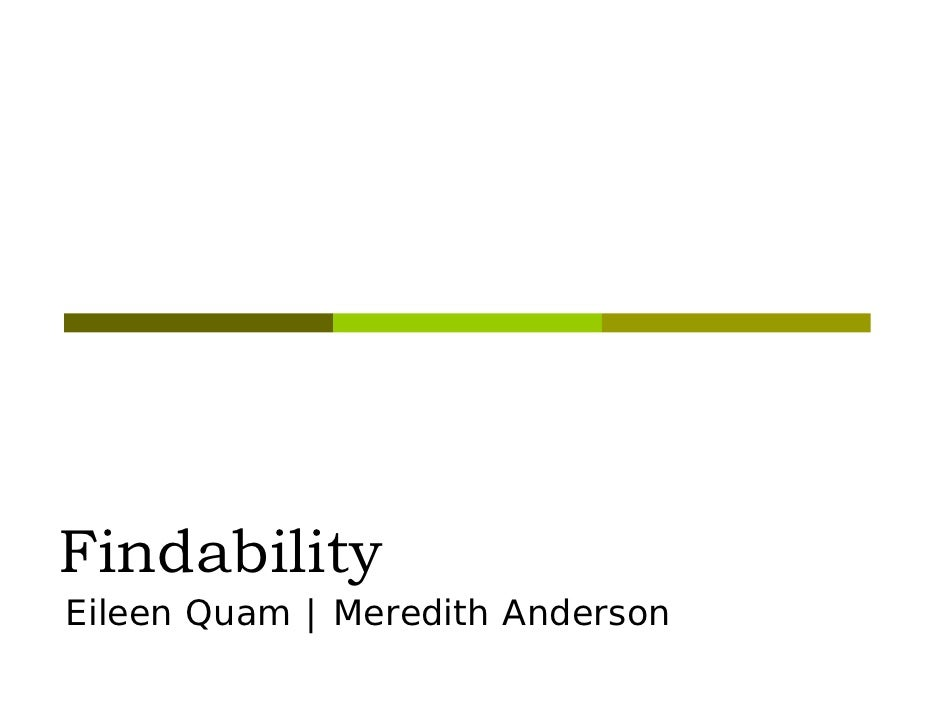 Findability Eileen Quam | Meredith Anderson