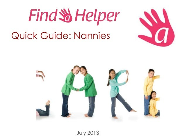 Quick Guide: Nannies July 2013