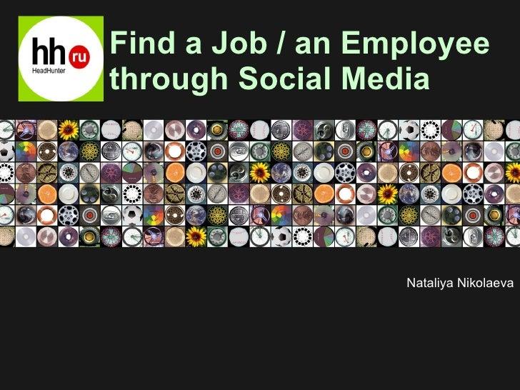 Find a Job / an Employee through Social Media Nataliya Nikolaeva