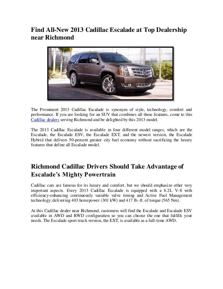 Find All-New 2013 Cadillac Escalade at Top Dealershipnear RichmondThe Prominent 2013 Cadillac Escalade is synonym of style...