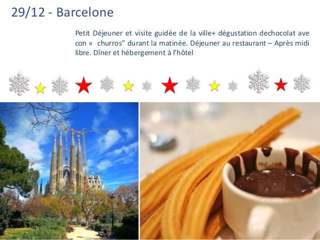 """29/12 - Barcelone          Petit Déjeuner et visite guidée de la ville+ dégustation dechocolat ave          con « churros""""..."""