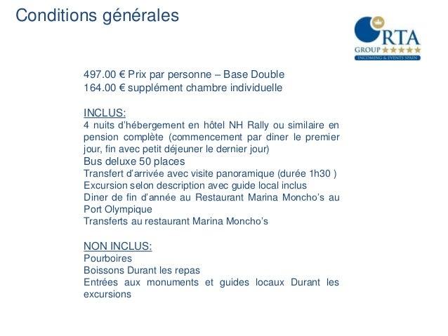 Conditions générales        497.00 € Prix par personne – Base Double        164.00 € supplément chambre individuelle      ...