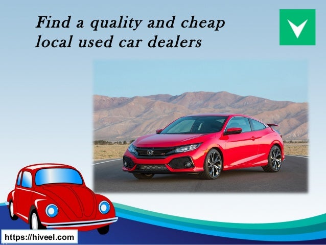 Local Car Dealers >> Find A Quality And Cheap Local Used Car Dealers