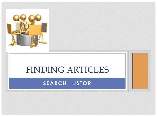 FINDING ARTICLES   SEARCH   JSTOR