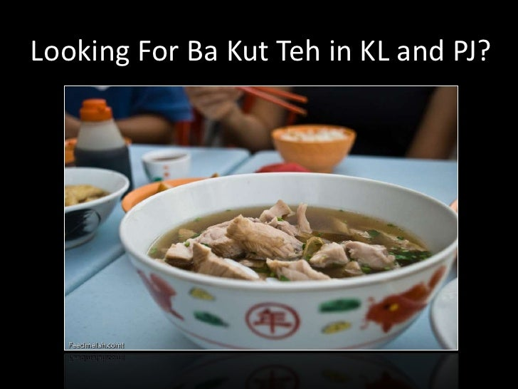 Looking For Ba Kut Teh in KL and PJ?
