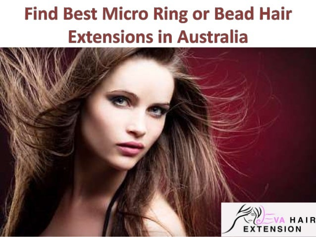 Find best micro ring or bead hair extensions in australia 1 638gcb1502364434 get undetectable and real human hair extensions online in australia at eva hair extensions pmusecretfo Gallery
