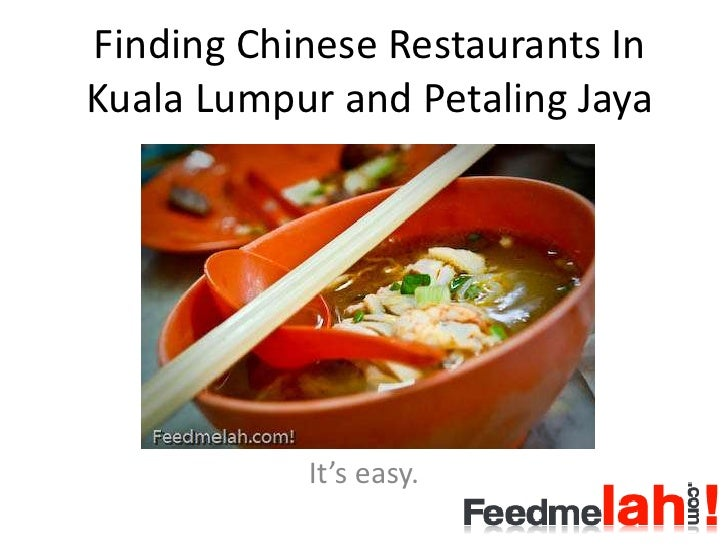 Finding Chinese Restaurants In Kuala Lumpur and Petaling Jaya                It's easy.