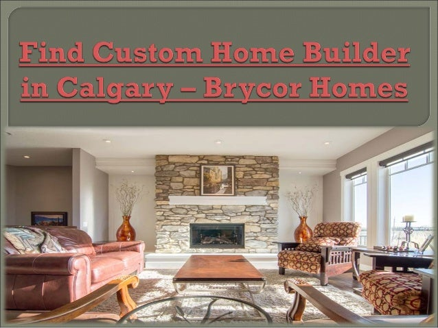 Find custom home builder in calgary brycor homes for Find a home builder