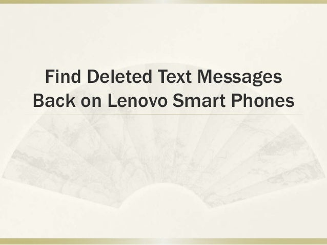 how to get deleted messages back on iphone find deleted text messages back on lenovo smart phones 20852