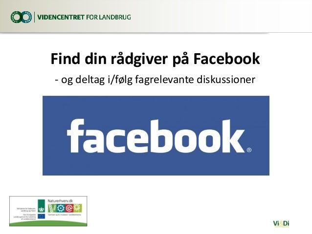 Find din rådgiver på Facebook - og deltag i/følg fagrelevante diskussioner