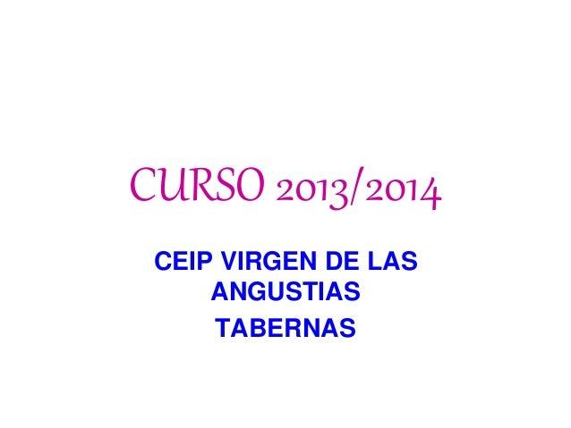 CURSO 2013/2014 CEIP VIRGEN DE LAS ANGUSTIAS TABERNAS