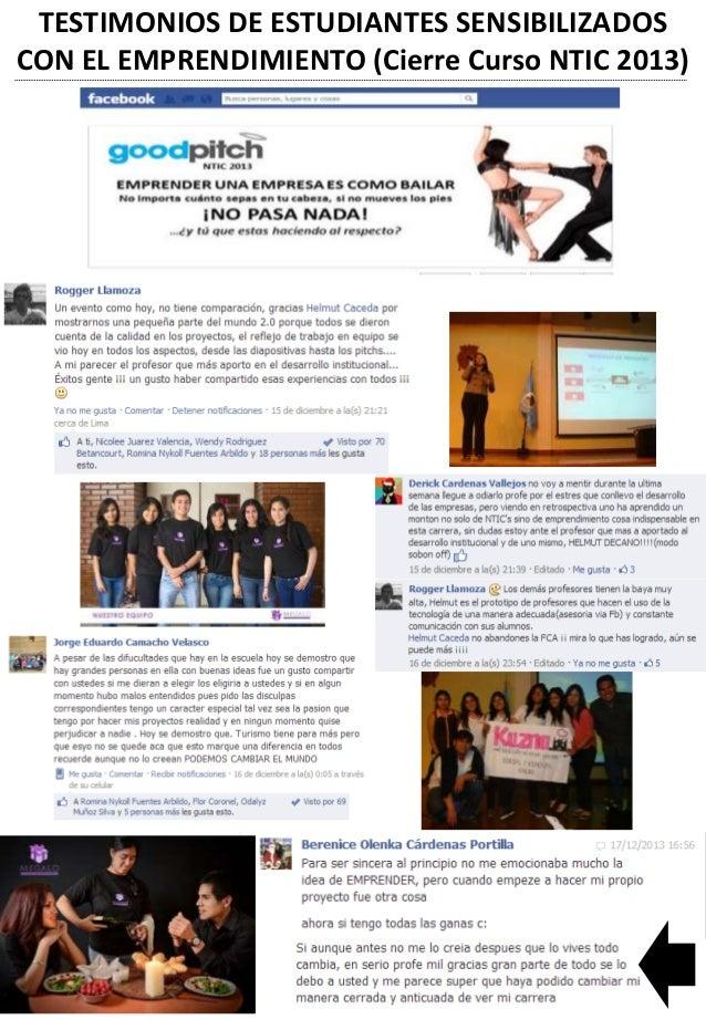 TESTIMONIOS DE ESTUDIANTES SENSIBILIZADOS CON EL EMPRENDIMIENTO (Cierre Curso NTIC 2013)