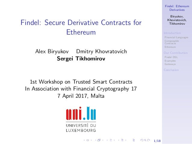 Findel: Ethereum Derivatives Biryukov, Khovratovich, Tikhomirov Introduction Financial Languages Composable Contracts Ethe...
