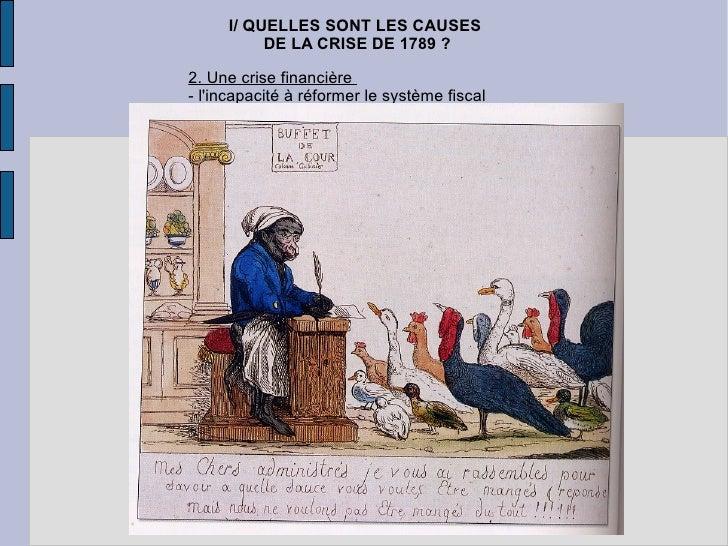 I/ QUELLES SONT LES CAUSES  DE LA CRISE DE 1789 ? 2. Une crise financière  - l'incapacité à réformer le système fiscal