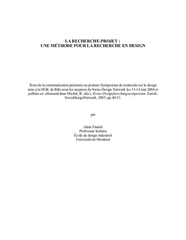 LA RECHERCHE-PROJET :  UNE MÉTHODE POUR LA RECHERCHE EN DESIGN  Texte de la communication présentée au premier Symposium d...