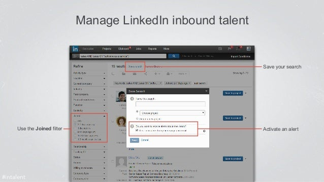 Manage LinkedIn inbound talent  Save your search  Use the Joined filter Activate an alert  #intalent