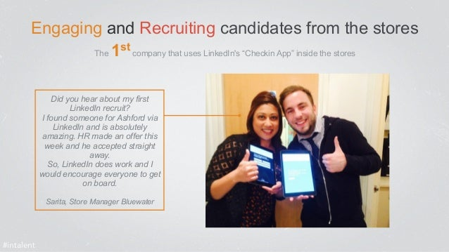 """Engaging and Recruiting candidates from the stores  The 1st company that uses LinkedIn's """"Checkin App"""" inside the stores  ..."""