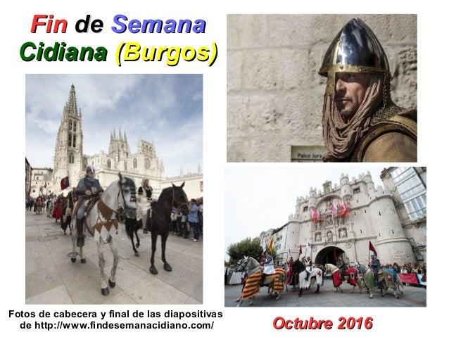 FinFin dede SemanaSemana CidianaCidiana (Burgos)(Burgos) Octubre 2016Octubre 2016 Fotos de cabecera y final de las diaposi...