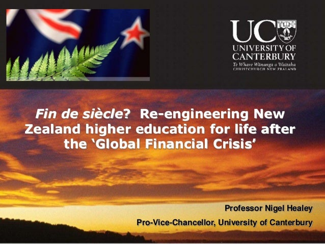 Fin de siècle? Re-engineering NewZealand higher education for life after     the 'Global Financial Crisis'                ...