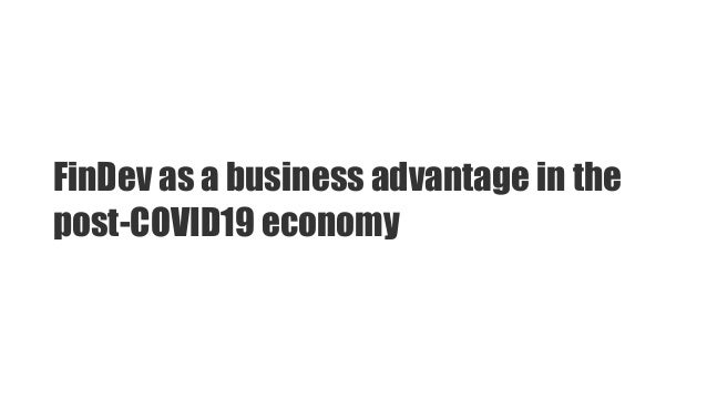 FinDev as a business advantage in the post-COVID19 economy