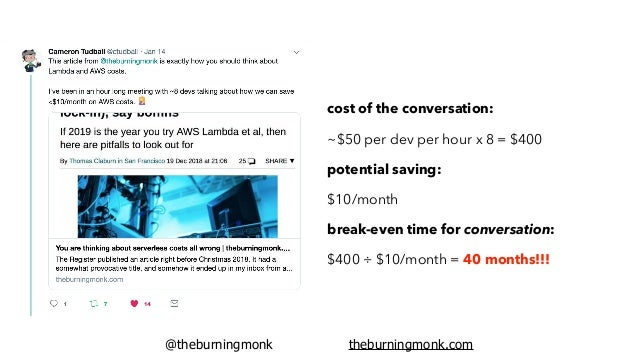 @theburningmonk theburningmonk.com optimization is as much an engineering decision as it is a financial decision