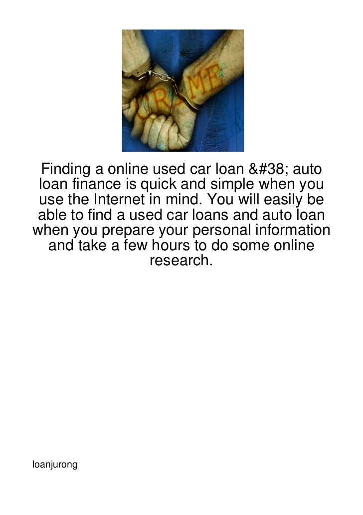 Finding a online used car loan & auto loan finance is quick and simple when you use the Internet in mind. You will easily ...