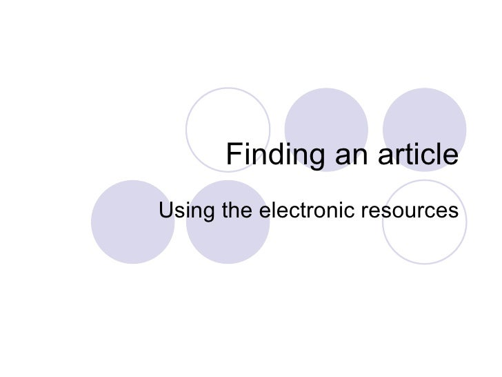 Finding an article Using the electronic resources