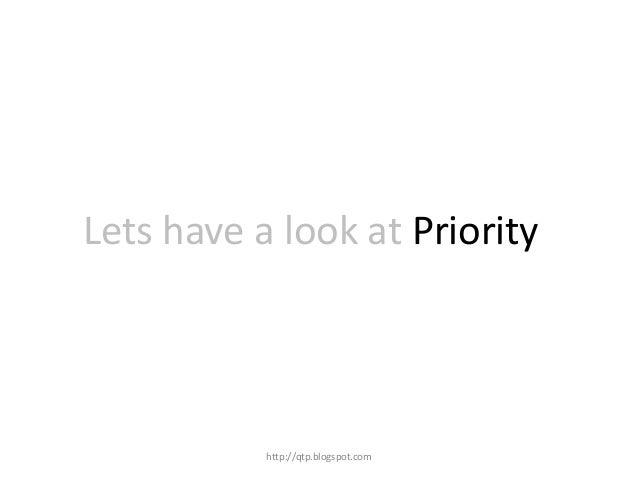 Lets have a look at Priority  http://qtp.blogspot.com
