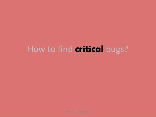 How to find critical bugs?  http://qtp.blogspot.com