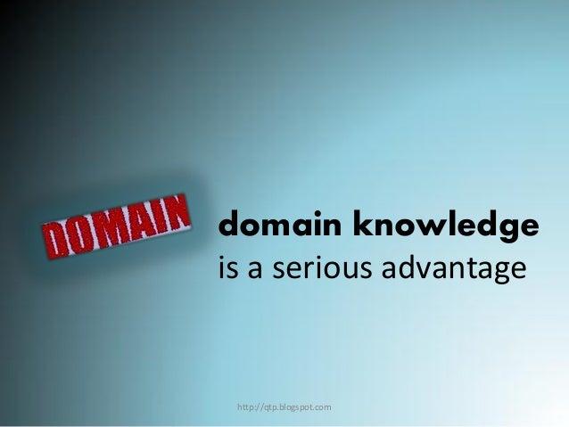 domain knowledge is a serious advantage  http://qtp.blogspot.com