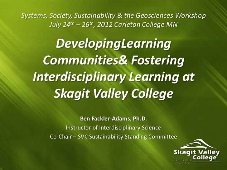 Systems, Society, Sustainability & the Geosciences Workshop         July 24th – 26th, 2012 Carleton College MN       Devel...