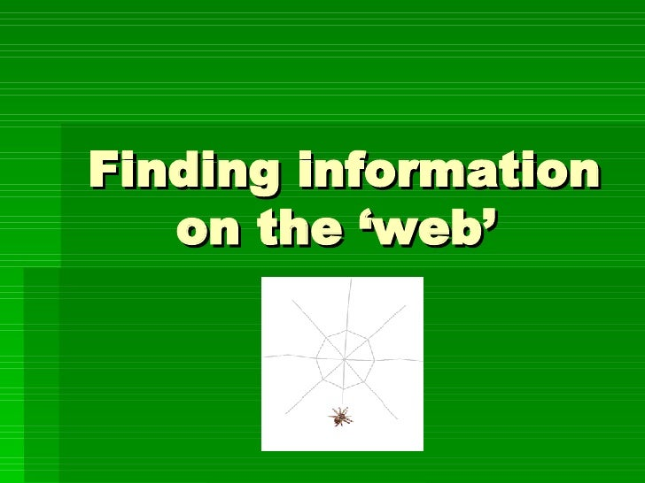 Finding information on the 'web'
