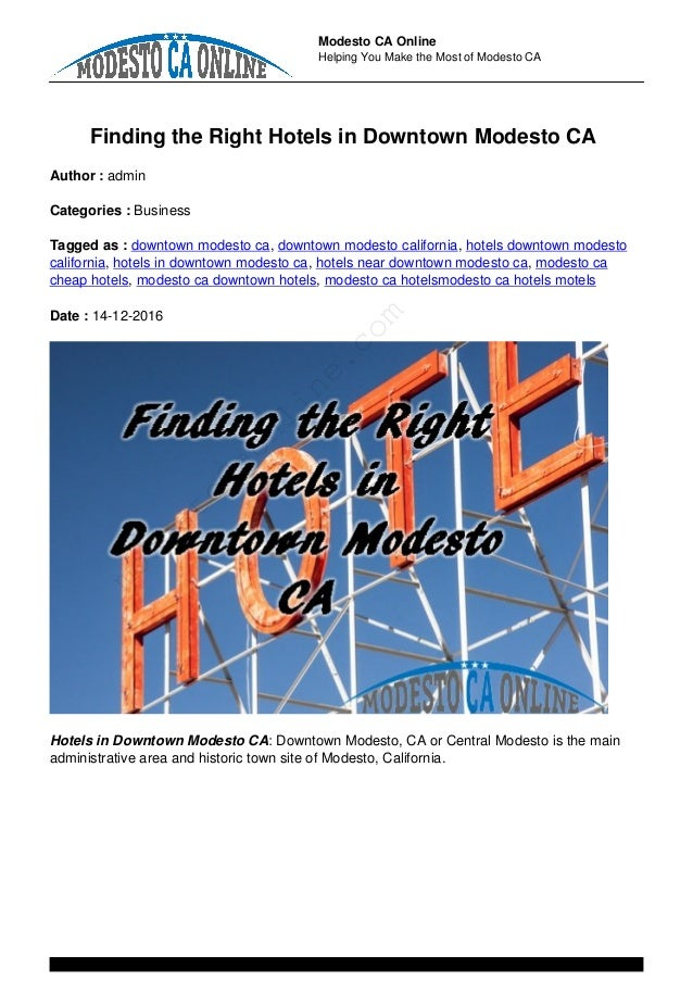 Modesto CA Online Helping You Make the Most of Modesto CA Finding the Right Hotels in Downtown Modesto CA Author : admin C...