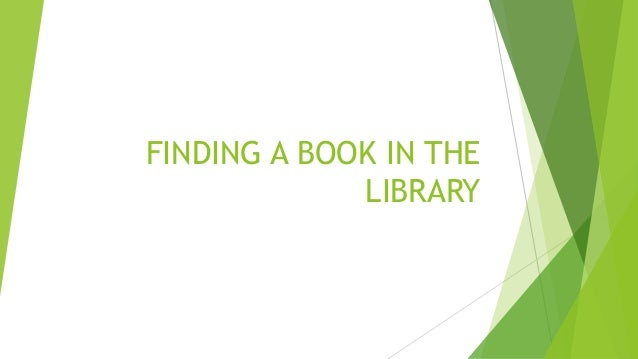 FINDING A BOOK IN THE LIBRARY