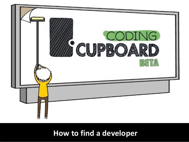 How to find a developerHow to find a developer