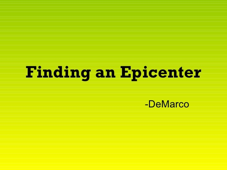 Finding an Epicenter   -DeMarco