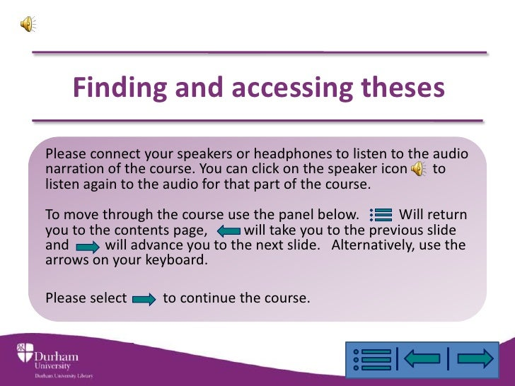 Finding and accessing theses Please connect your speakers or headphones to listen to the audio narration of the course. Yo...