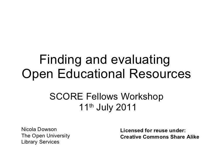 Finding and evaluating  Open Educational Resources SCORE Fellows Workshop  11 th  July 2011 Nicola Dowson The Open Univers...