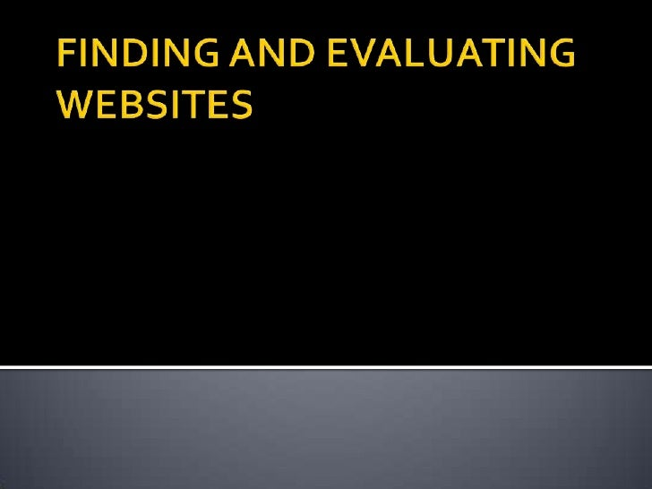 FINDING AND EVALUATING WEBSITES<br />