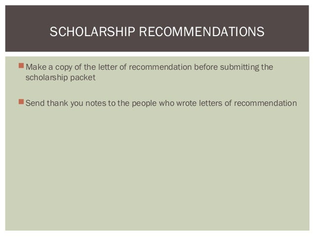 scholarship recomendations 32 make a copy of the letter of recommendation before submitting the scholarship packet send thank you notes