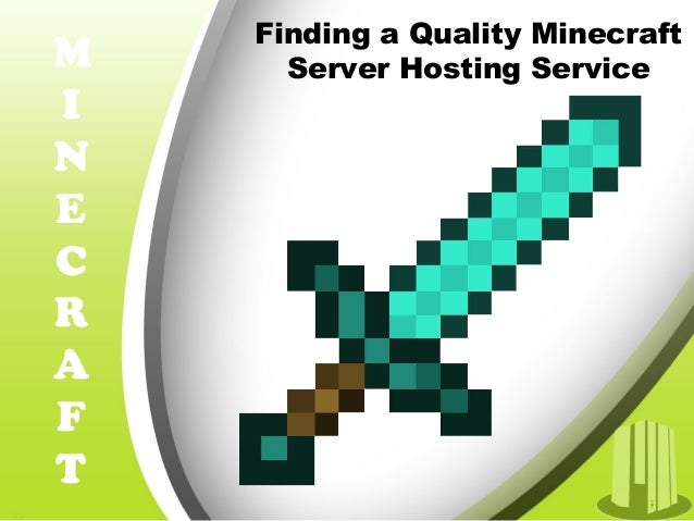 Finding a Quality Minecraft Server Hosting ServiceM I N E C R A F T