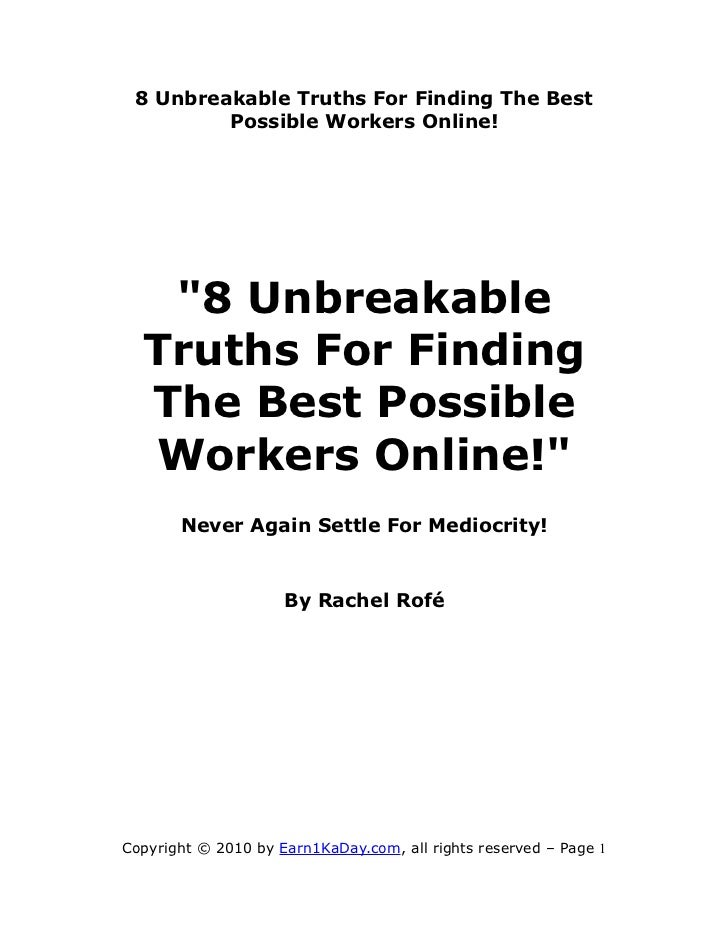 "8 Unbreakable Truths For Finding The Best         Possible Workers Online!   ""8 Unbreakable  Truths For Finding  The Best ..."