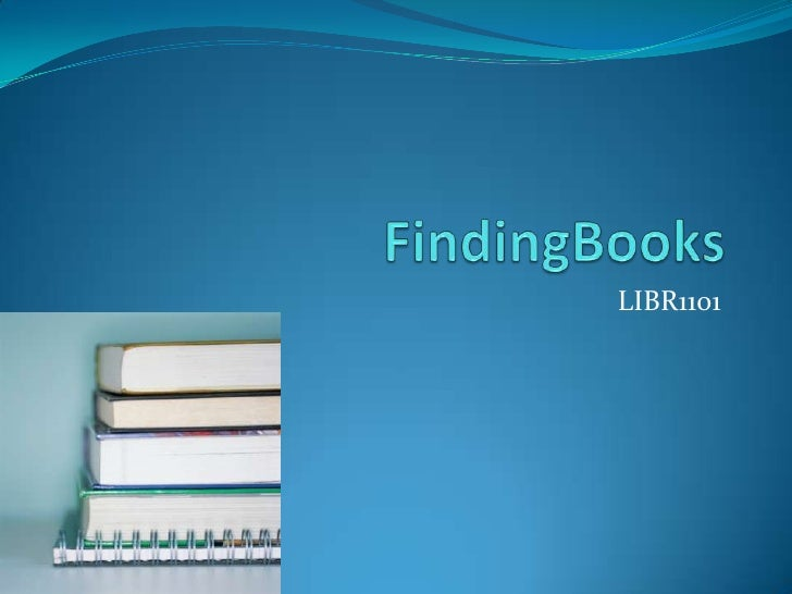 FindingBooks<br />LIBR1101<br />
