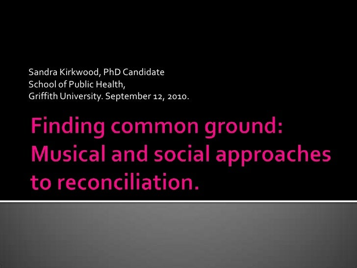 Sandra Kirkwood, PhD Candidate<br />School of Public Health, <br />Griffith University. September 12, 2010.<br />Finding c...