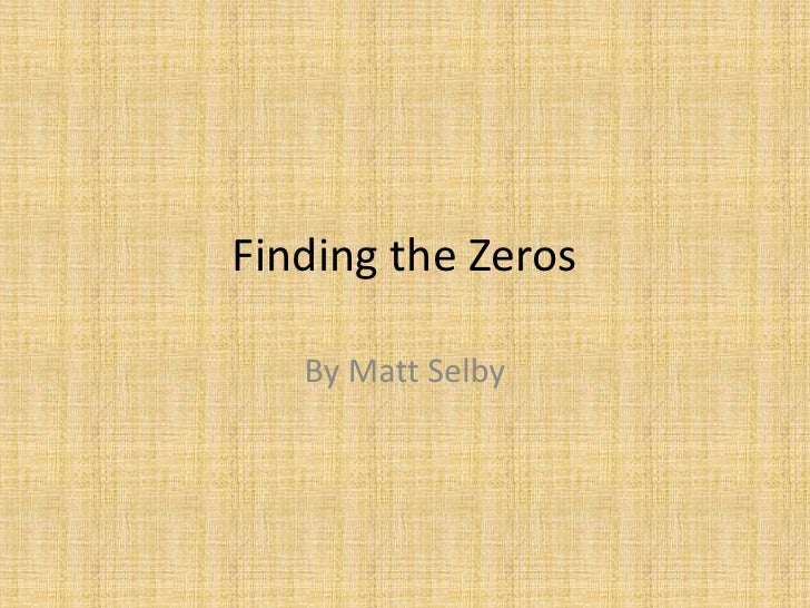 Finding the Zeros<br />By Matt Selby<br />