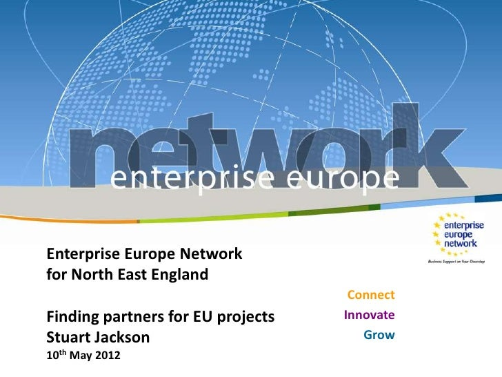 Enterprise Europe Networkfor North East England                                    ConnectFinding partners for EU projects...