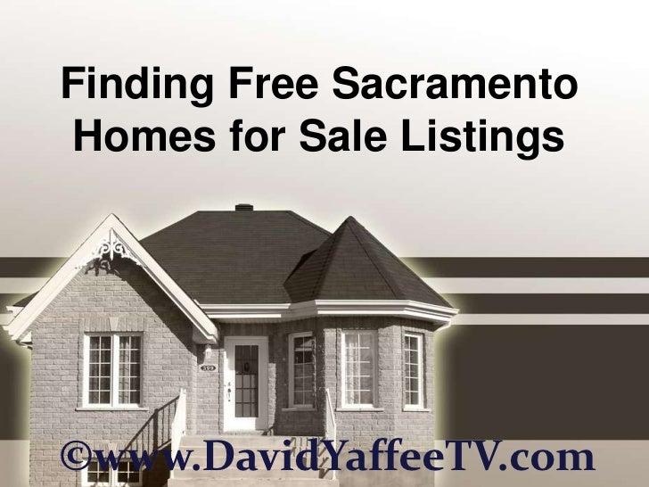 Finding Free SacramentoHomes for Sale Listings©www.DavidYaffeeTV.com