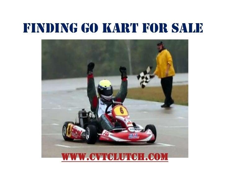 Finding Go Kart for Sale     www.cvtclutch.com