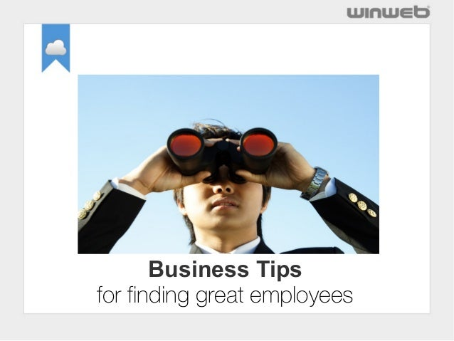 Business Tips for finding great employees